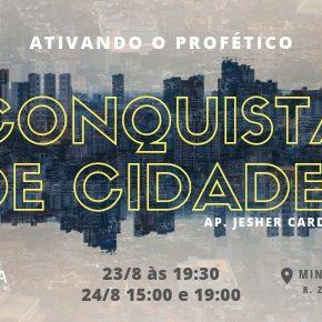 CONGRESSO CONQUISTA DE CIDADES - Ativando o Profético